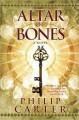 Go to record Altar of bones : a novel
